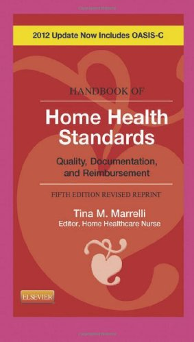 9780323084406: Handbook of Home Health Standards - Revised Reprint: Quality, Documentation, and Reimbursement, 5e (Handbook of Home Health Standards & Documentation Guidelines for Reimbursement)