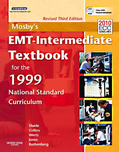 Mosby's EMT-Intermediate Textbook For The 1999 National Standard Curriculum, Revised (032308494X) by Bruce R Shade; Elizabeth M Wertz; Shirley A Jones; Thomas E Collins Jr.