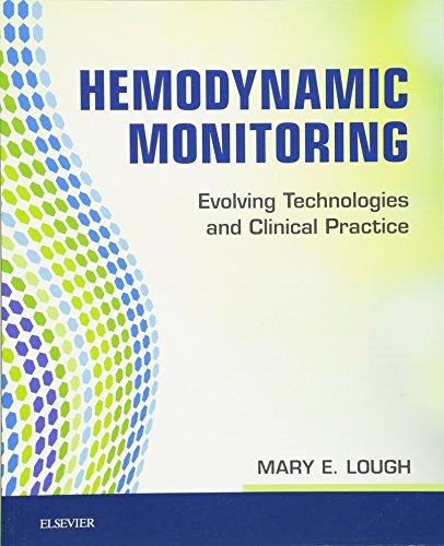 9780323085120: Hemodynamic Monitoring: Evolving Technologies and Clinical Practice, 1e