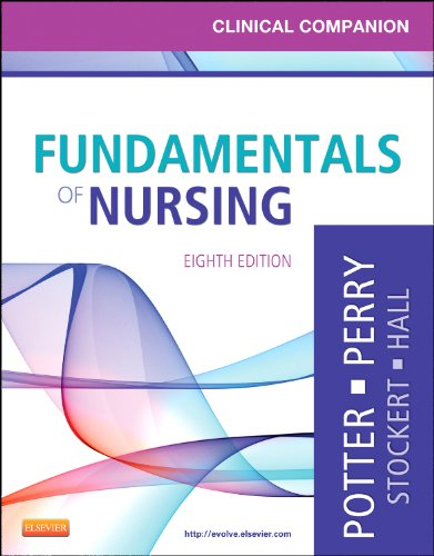 9780323085267: Clinical Companion for Fundamentals of Nursing: Just the Facts, 8e