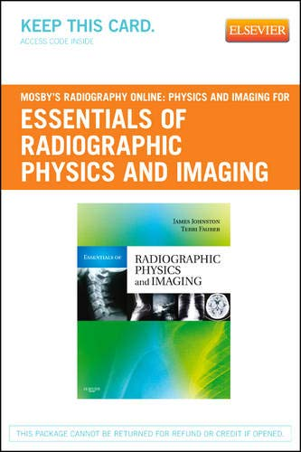 Mosby?s Radiography Online: Physics and Imaging for: Johnston Ph.D. R.T.(R)(CV),