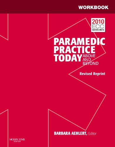 9780323085366: Workbook for Paramedic Practice Today - Volume 1 (Revised Reprint): Above and Beyond, 1e