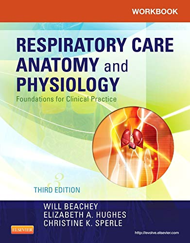 9780323085861: Workbook for Respiratory Care Anatomy and Physiology: Foundations for Clinical Practice, 3e