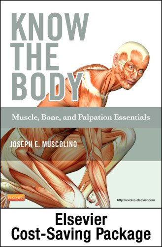 9780323086943: Know the Body: Muscle, Bone, and Palpation Essentials - Text and Workbook Package, 1e