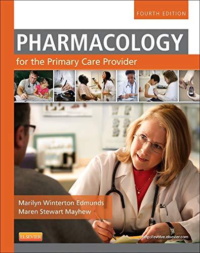 Pharmacology for the Primary Care Provider, 4e: Edmunds PhD ANP/GNP,