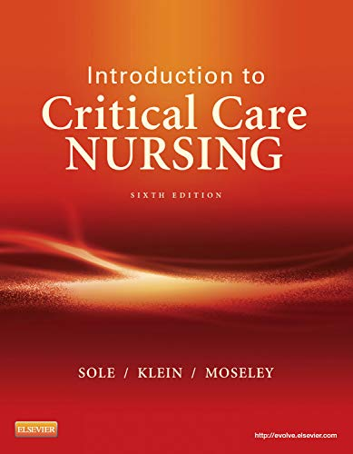 9780323088480: Introduction to Critical Care Nursing, 6e (Sole, Introduction to Critical Care Nursing)