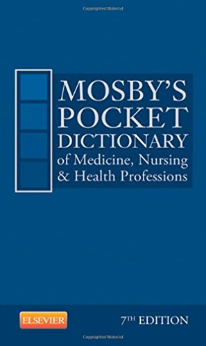 Mosby's Pocket Dictionary of Medicine, Nursing & Health Professions, 7e (Mosby, Mosby's Pocket Dictionary of Medicine, Nursing, & Health Professions) (0323088554) by Mosby