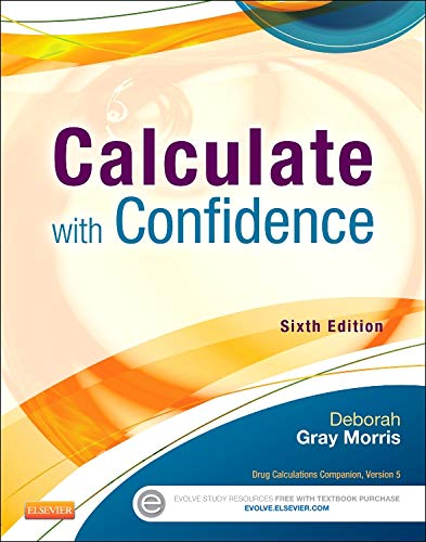 9780323089319: Calculate with Confidence, 6e (Morris, Calculate with Confidence)