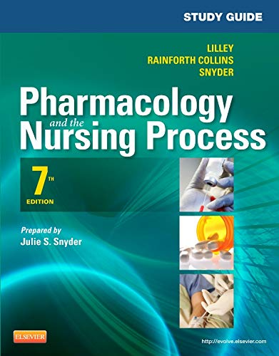 Study Guide for Pharmacology and the Nursing: Lilley PhD RN,