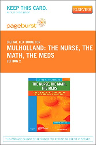 9780323095112: The Nurse, The Math, The Meds - Elsevier eBook on VitalSource (Retail Access Card): Drug Calculations Using Dimensional Analysis, 2e