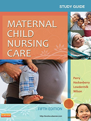 9780323096072: Study Guide for Maternal Child Nursing Care, 5e