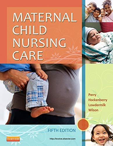 9780323096102: Maternal Child Nursing Care, 5e