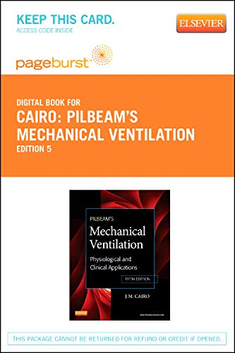9780323096171: Pilbeam's Mechanical Ventilation - Pageburst E-Book on Vitalsource (Retail Access Card): Physiological and Clinical Applications