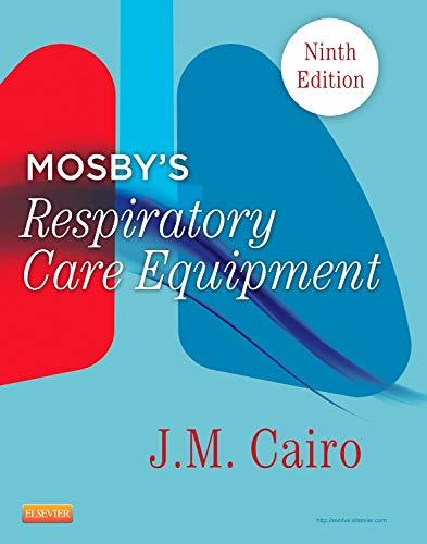 9780323096218: Mosby's Respiratory Care Equipment, 9e