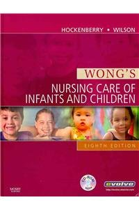 9780323099820: Wong's Nursing Care of Infants and Children - Text and Simulation Learning System for Hockenberry: Wong's Essentials of Pediatric Nursing, 8e Package, 8e