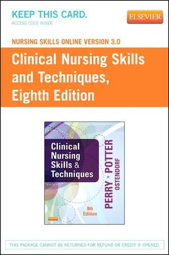 9780323100533: Nursing Skills Online Version 3.0 for Clinical Nursing Skills and Techniques User Guide + Access Code