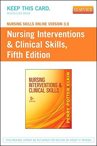 9780323100632: Nursing Skills Online Version 3.0 for Nursing Interventions & Clinical Skills (Access Code), 5e