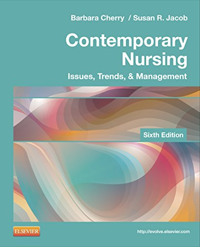 Contemporary Nursing: Issues, Trends, & Management, 6e: Cherry DNSc MBA