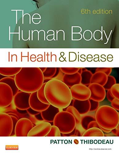 9780323101233: The Human Body in Health & Disease - Hardcover, 6e