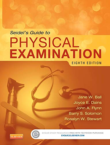 Seidel's Guide to Physical Examination, 8e (Mosby's: Ball RN DrPH