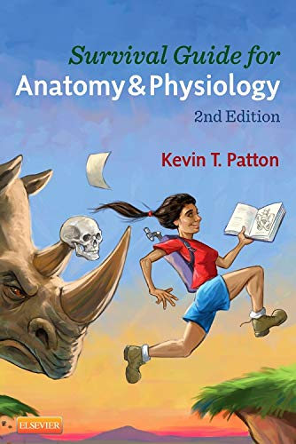 Survival Guide for Anatomy & Physiology, 2e (0323112803) by Kevin T. Patton PhD