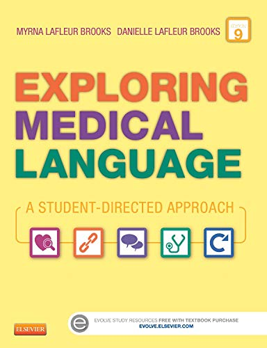 Exploring Medical Language: A Student-Directed Approach: LaFleur Brooks RN