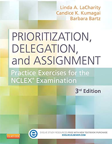 9780323113434: Prioritization, Delegation, and Assignment, Practice Exercises for the NCLEX Examination , 3rd Edition