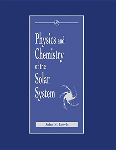 9780323145848: Physics and Chemistry of the Solar System