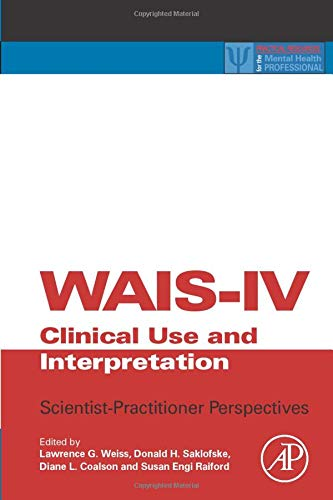 9780323163965: WAIS-IV Clinical Use and Interpretation: Scientist-Practitioner Perspectives (Practical Resources for the Mental Health Professional)