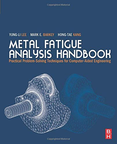 9780323165006: Metal Fatigue Analysis Handbook: Practical Problem-solving Techniques for Computer-aided Engineering