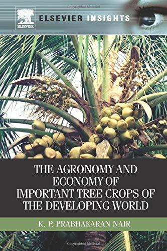 9780323165051: The Agronomy and Economy of Important Tree Crops of the Developing World