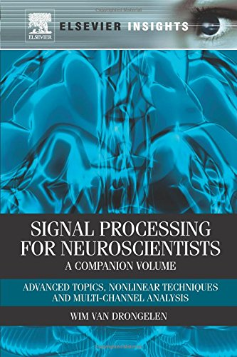 9780323165143: Signal Processing for Neuroscientists, A Companion Volume: Advanced Topics, Nonlinear Techniques and Multi-Channel Analysis