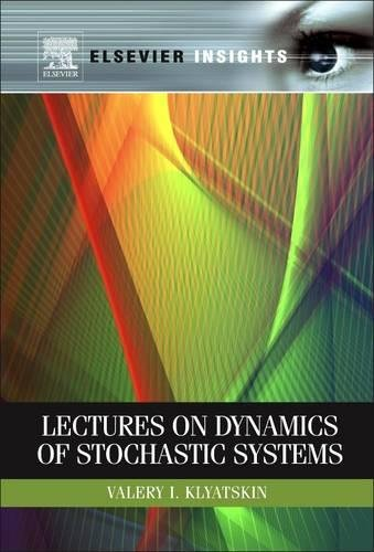 9780323165167: Lectures on Dynamics of Stochastic Systems