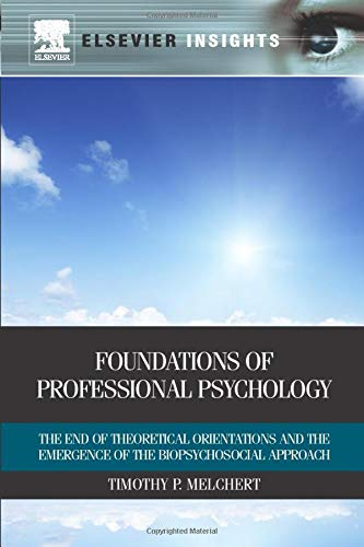 9780323165174: Foundations of Professional Psychology: The End of Theoretical Orientations and the Emergence of the Biopsychosocial Approach