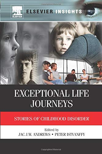 9780323165242: Exceptional Life Journeys: Stories of Childhood Disorder