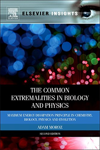 9780323165259: The Common Extremalities in Biology and Physics: Maximum Energy Dissipation Principle in Chemistry, Biology, Physics and Evolution
