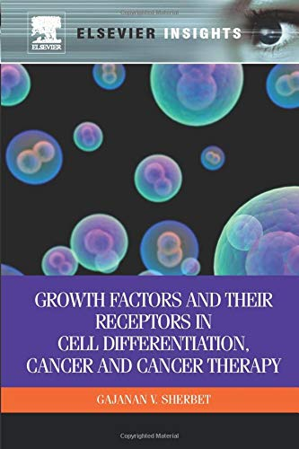 9780323165310: Growth Factors and Their Receptors in Cell Differentiation, Cancer and Cancer Therapy
