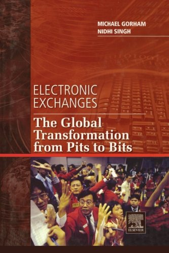 9780323165433: Electronic Exchanges: The Global Transformation from Pits to Bits