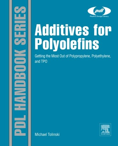 9780323165525: Additives for Polyolefins: Getting the Most Out of Polypropylene, Polyethylene and TPO