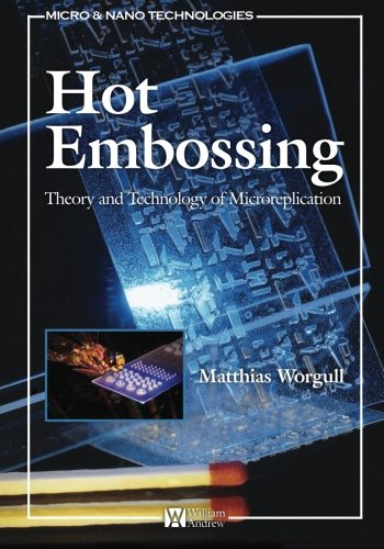 9780323165549: Hot Embossing: Theory and Technology of Microreplication