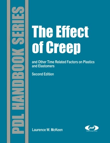 9780323165563: The Effect of Creep and Other Time Related Factors on Plastics and Elastomers: Second Edition