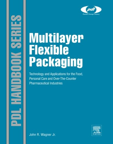 9780323165594: Multilayer Flexible Packaging: Technology and Applications for the Food, Personal Care and Over-the-Counter Pharmaceutical Industries