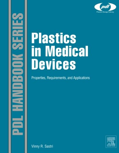 9780323165600: Plastics in Medical Devices: Properties, Requirements and Applications