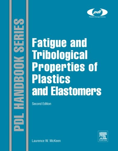 9780323165648: Fatigue and Tribological Properties of Plastics and Elastomers, Second Edition
