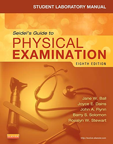 9780323169523: Student Laboratory Manual for Seidel's Guide to Physical Examination, 8e (MOSBY'S GUIDE TO PHYSICAL EXAMINATION STUDENT WORKBOOK)