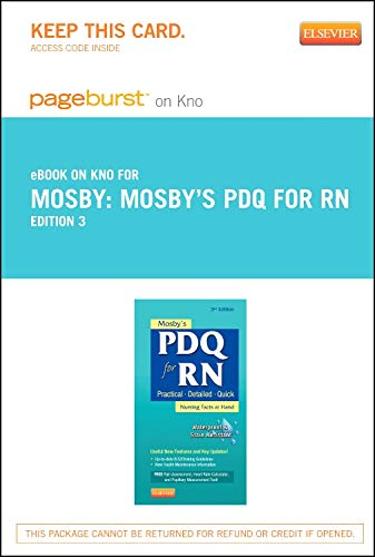 9780323184526: Mosby's PDQ for RN - Pageburst E-Book on Kno (Retail Access Card): Practical, Detailed, Quick, 3e