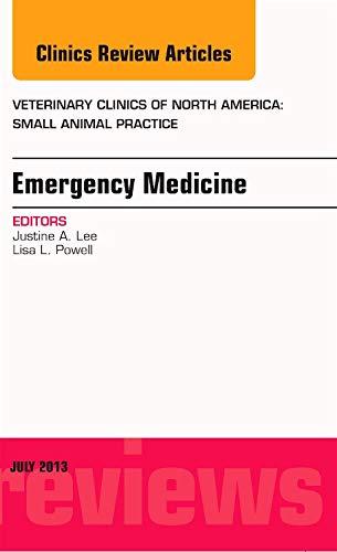 9780323185929: Emergency Medicine, An Issue of Veterinary Clinics: Small Animal Practice, 1e (The Clinics: Veterinary Medicine)