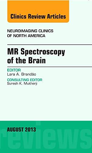 9780323186100: MR Spectroscopy of the Brain, An Issue of Neuroimaging Clinics, 1e (The Clinics: Radiology)