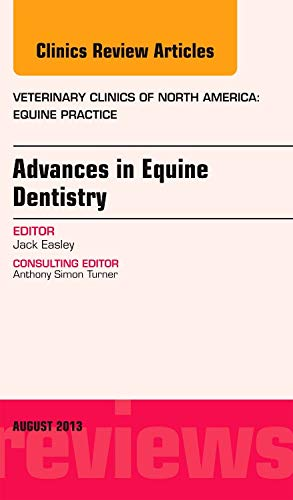 9780323186193: Advances in Equine Dentistry, An Issue of Veterinary Clinics: Equine Practice, 1e (The Clinics: Veterinary Medicine)