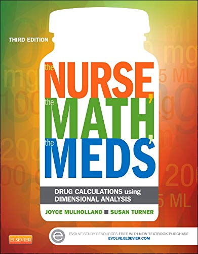 9780323187114: The Nurse, The Math, The Meds: Drug Calculations Using Dimensional Analysis, 3e